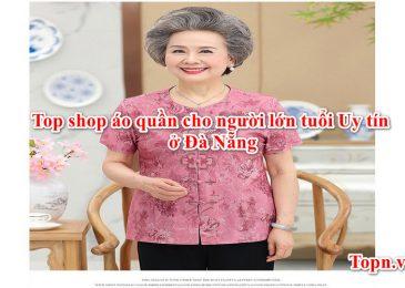Top 3 shop áo quần cho người lớn tuổi Uy tín ở Đà Nẵng