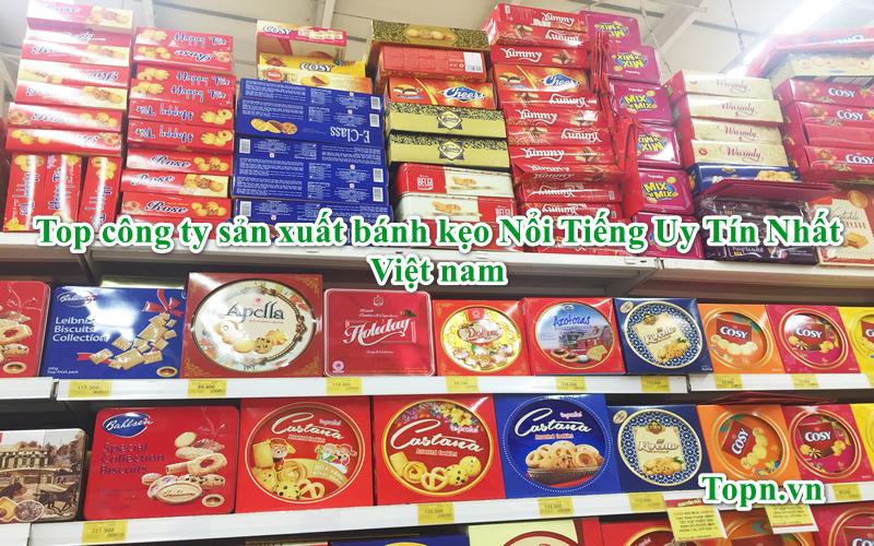 Top 10 công ty sản xuất bánh kẹo Nổi Tiếng Uy Tín Nhất Việt nam