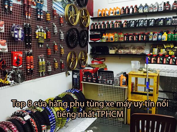 Top 8 cửa hàng phụ tùng xe máy uy tín nổi tiếng nhất TPHCM