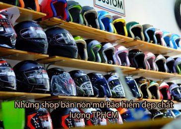 Top 8 shop bán nón mũ Bảo hiểm đẹp chất lượng TPHCM