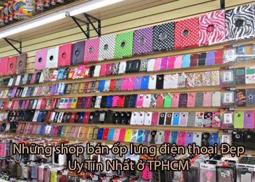 Top 8 shop bán ốp lưng điện thoại đẹp uy tín nhất ở TPHCM