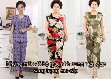 Top 4 mẫu đồ bộ mặc nhà trung niên đẹp sang trọng cao cấp