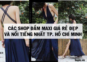 Top 7 shop đầm Maxi giá rẻ đẹp và nổi tiếng nhất ở TPHCM