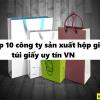 Top 5 công ty sản xuất hộp giấy, túi giấy uy tín nhất Việt nam