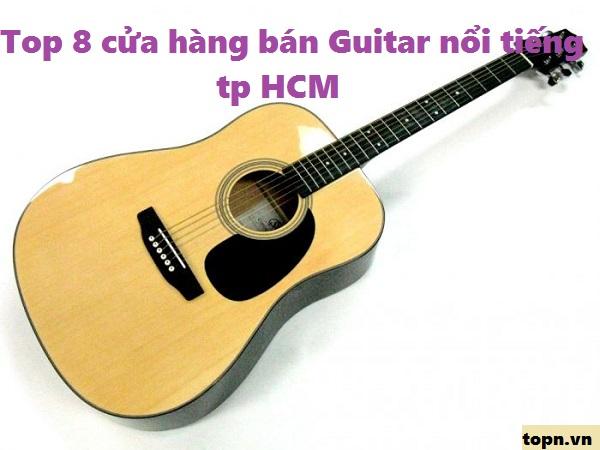 Top 8 cửa hàng bán đàn Guitar uy tín nổi tiếng ở TP HCM