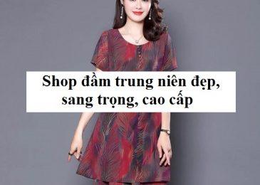 Top 10 shop bán đầm trung niên đẹp, sang trọng, cao cấp