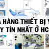 Top 9 cửa hàng thiết bị y tế Uy Tín Nhất ở TPHCM