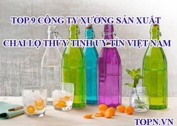Top 9 công ty xưởng sản xuất chai lọ thủy tinh Uy tín Việt Nam