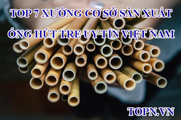 cong-ty-san-xuat-ong-hut-tre-uy-tin