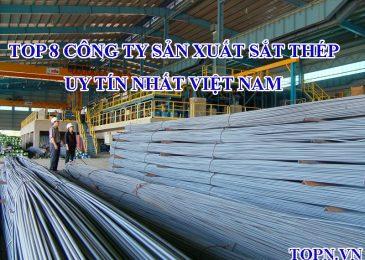Top 8 công ty sản xuất sắt thép uy tín nhất Việt Nam