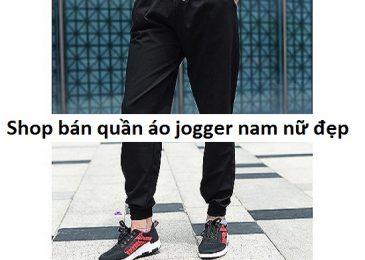 Top 13 shop bán quần Jogger nam nữ giá rẻ đẹp nhất TP Hồ Chí Minh