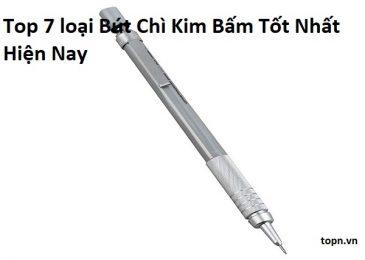 Top 7 loại Bút Chì Kim Bấm Tốt Nhất Hiện Nay