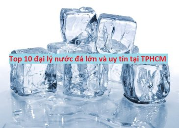 Top 10 đại lý nước đá lớn và uy tín tại TPHCM